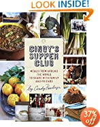 Cindy's Supper Club: Meals from Around the World to Share with Family and Friends