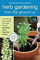 Herb Gardening from the Ground Up:…