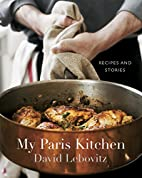 My Paris Kitchen: Recipes and Stories by…