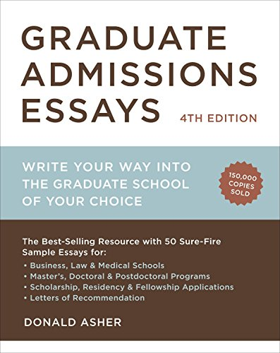 graduate-admissions-essays-fourth-edition-write-your-way-into-the-graduate-school-of-your-choice-graduate-admissions-essays-write-your-way-into-the