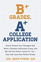 B Grades, A College Application: How to…