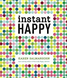 Salmansohn, Karen: Instant Happy: 10-Second Attitude Makeovers