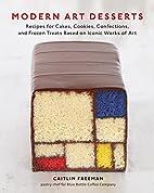 Modern Art Desserts: Recipes for Cakes,…