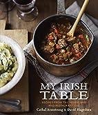 My Irish Table: Recipes from the Homeland…