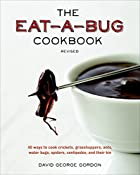 The Eat-a-Bug Cookbook, Revised: 40 Ways to…