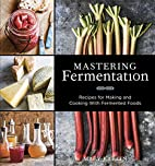 Mastering Fermentation: Recipes for Making…