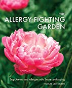 The Allergy-Fighting Garden: Stop Asthma and…