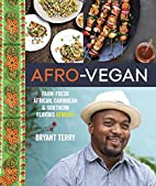 Afro-Vegan: Farm-Fresh African, Caribbean,…