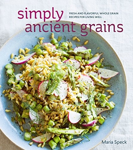 simply-ancient-grains-fresh-and-flavorful-whole-grain-recipes-for-living-well