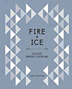 Fire and Ice: Classic Nordic Cooking by…