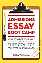 Admissions Essay Boot Camp: How to Write…