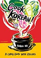 Cook Korean!: A Comic Book with Recipes by…
