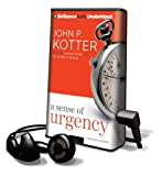 Kotter, John P.: A Sense of Urgency [With Earbuds] (Playaway Adult Nonfiction)