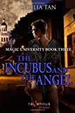 Tan, Cecilia: Magic University Book Three: The Incubus and the Angel
