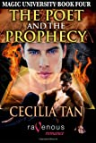 Tan, Cecilia: Magic University Book 4: The Poet and the Prophecy (Volume 4)