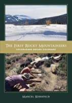 The First Rocky Mountaineers: Coloradans…