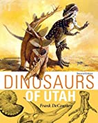 Dinosaurs Of Utah: Second Edition by Frank…