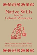 Native Wills from the Colonial Americas:…