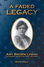 A Faded Legacy: Amy Brown Lyman and Mormon…