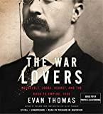Thomas, Evan: The War Lovers: Roosevelt, Lodge, Hearst, and the Rush to Empire, 1898
