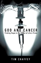 God and Cancer: Finding Hope in the Midst of…