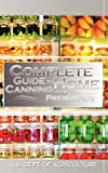 U.S. Dept. of Agriculture: Complete Guide to Home Canning and Preserving