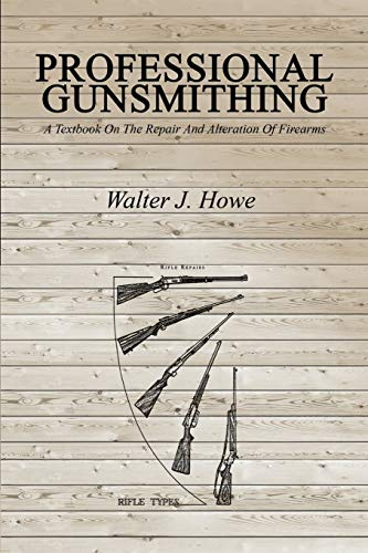 professional-gunsmithing-a-textbook-on-the-repair-and-alteration-of-firearms