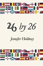 26 by 26 by Jennifer Holdway