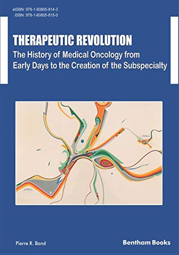 therapeutic-revolution-the-history-of-medical-oncology-from-early-days-to-the-creation-of-the-subspecialty