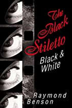 The Black Stiletto: Black & White by Raymond…