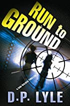 Run To Ground by D. P. Lyle