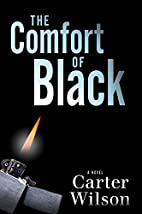 The Comfort of Black: A Novel by Carter…