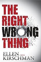 The Right Wrong Thing (Dot Meyerhoff…