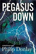 Pegasus Down (Donovan Nash Thrillers) #6 by…
