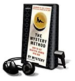 Mystery: The Mystery Method: How to Get Beautiful Women Into Bed [With Headphones] (Playaway Adult Nonfiction)