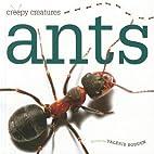 Ants (Creepy Creatures) by Valerie Bodden