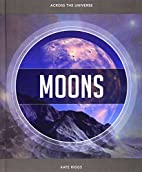 Moons (Across the Universe) by Kate Riggs