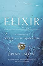 Elixir: A History of Water and Humankind by…