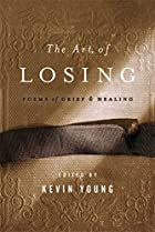 The Art of Losing: Poems of Grief and…