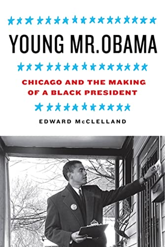 young-mr-obama-chicago-and-the-making-of-a-black-president