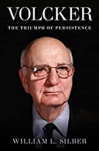 Volcker: The Triumph of Persistence by…