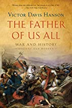 The Father of Us All: War and History,…