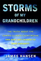 Storms of My Grandchildren: The Truth About…