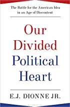 Our Divided Political Heart: The Battle for…