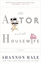 The Actor and the Housewife: A Novel by…