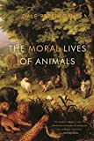 Peterson, Dale: The Moral Lives of Animals