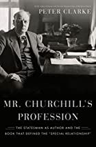 Mr. Churchill's Profession: The…