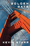 Starr, Kevin: Golden Gate: The Life and Times of America's Greatest Bridge