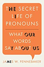 The Secret Life of Pronouns: What Our Words…