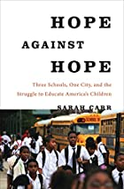 Hope Against Hope: Three Schools, One City,…